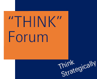 """THINK"" Forum – Think Strategically"
