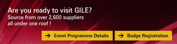 Are you ready to visit GILE? Source from over 2,600 suppliers all under one roof !